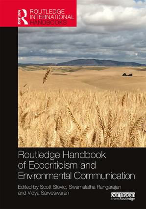 The Routledge Handbook of Ecocriticism and Environmental Communication